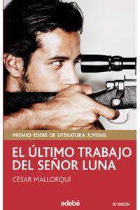 lib-el-ultimo-trabajo-del-senor-luna-grupo-edeb-9788468309682