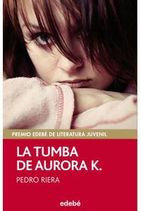 lib-la-tumba-de-aurora-k-premio-edebe-juvenil-2014-grupo-edeb-9788468319636