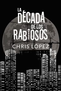 lib-la-decada-de-los-rabiosos-penguin-random-house-9788417533717