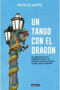 lib-un-tango-con-el-dragon-penguin-random-house-9789974888869