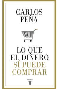 lib-lo-que-el-dinero-si-puede-comprar-penguin-random-house-9789569635144