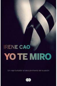 lib-yo-te-miro-trilogia-de-los-sentidos-1-penguin-random-house-9788483655634