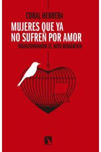 lib-mujeres-que-ya-no-sufren-por-amor-otros-editores-9788490974537