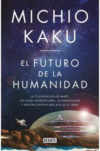lib-el-futuro-de-la-humanidad-penguin-random-house-9788499928821