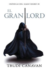 lib-el-gran-lord-cronicas-del-mago-negro-3-penguin-random-house-9788499087382