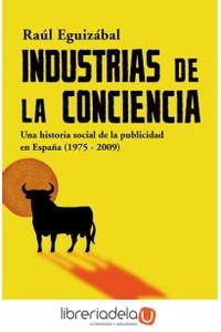 ag-industrias-de-la-conciencia-una-historia-social-de-la-publicidad-en-espana-19752009-ediciones-peninsula-9788483078785