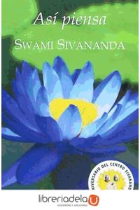 ag-asi-piensa-swami-sivanada-ediciones-libreria-argentina-ela-9788499501086