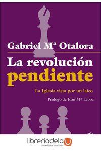 ag-la-revolucion-pendiente-la-iglesia-vista-por-un-laico-san-pablo-editorial-9788428555999