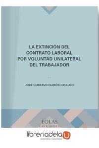 ag-la-extincion-del-contrato-laboral-por-voluntad-unilateral-del-trabajador-eolas-ediciones-9788417315559