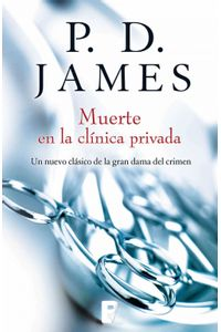 lib-muerte-en-la-clinica-privada-adam-dalgliesh-14-penguin-random-house-9788490694886