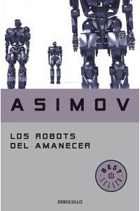lib-los-robots-del-amanecer-serie-de-los-robots-4-penguin-random-house-9788499895369