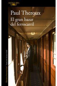 lib-el-gran-bazar-del-ferrocarril-penguin-random-house-9788420432540