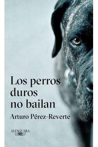 lib-los-perros-duros-no-bailan-penguin-random-house-9788420433134