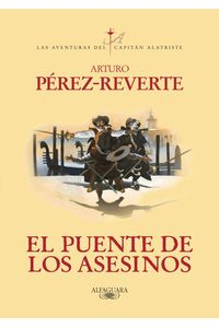 lib-el-puente-de-los-asesinos-las-aventuras-del-capitan-alatriste-7-penguin-random-house-9788420410579