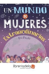 ag-un-mundo-de-mujeres-extraordinarias-algar-libros-slu-9788491421597