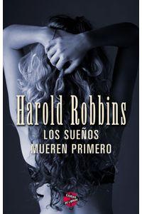 lib-los-suenos-mueren-primero-roca-editorial-de-libros-9788494240720