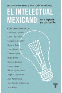 lib-el-intelectual-mexicano-una-especie-en-extincion-penguin-random-house-9786073132619