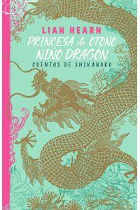 lib-princesa-de-otono-nino-dragon-leyendas-de-shikanoko-2-penguin-random-house-9786073160230