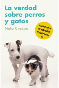 lib-la-verdad-sobre-perros-y-gatos-penguin-random-house-9788425346446
