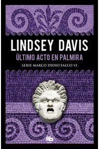 lib-ultimo-acto-en-palmira-serie-marco-didio-falco-6-penguin-random-house-9788413140223