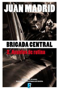 lib-brigada-central-2-asuntos-de-rutina-penguin-random-house-9788490694275