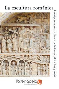 ag-la-escultura-romanica-investigaciones-sobre-la-historia-de-las-formas-ediciones-akal-9788476001509