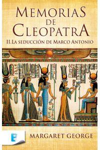 lib-la-seduccion-de-marco-antonio-memorias-de-cleopatra-2-penguin-random-house-9788466647755