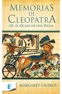 lib-el-ocaso-de-una-diosa-memorias-de-cleopatra-3-penguin-random-house-9788466648370