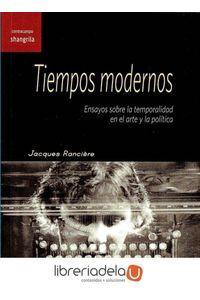 ag-tiempos-modernos-ensayos-sobre-la-temporalidad-en-el-arte-y-la-politica-asociacion-shangrila-textos-aparte-9788494761652