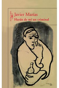 lib-haran-de-mi-un-criminal-penguin-random-house-9788420488998
