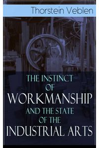 bw-the-instinct-of-workmanship-and-the-state-of-the-industrial-arts-eartnow-9788026850144