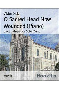 bw-o-sacred-head-now-wounded-piano-bookrix-9783736816749