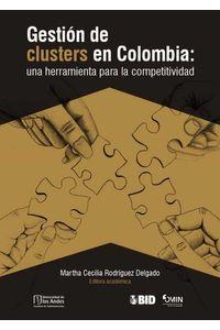 bw-gestioacuten-de-clusters-en-colombia-una-herramienta-para-la-competitividad-universidad-de-los-andes-9789586957663