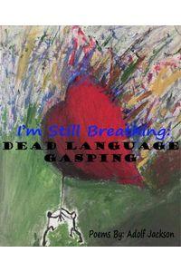 bw-im-still-breathing-dead-language-gasping-bookrix-9783748700845