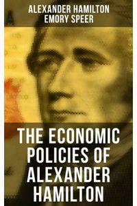 bw-the-economic-policies-of-alexander-hamilton-musaicum-books-9788027244157
