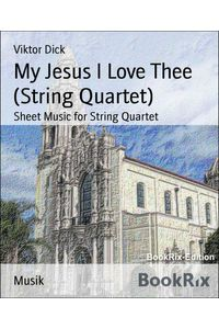 bw-my-jesus-i-love-thee-string-quartet-bookrix-9783730957035