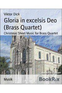 bw-gloria-in-excelsis-deo-brass-quartet-bookrix-9783730962756