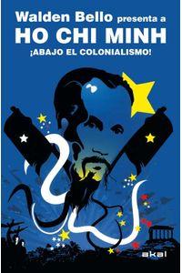 bw-ho-chi-minh-iexclabajo-el-colonialismo-ediciones-akal-9788446036449