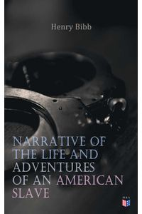 bw-narrative-of-the-life-and-adventures-of-an-american-slave-henry-bibb-madison-adams-press-9788026883289