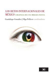 bw-los-retos-internacionales-de-meacutexico-siglo-xxi-editores-mxico-9786070305559