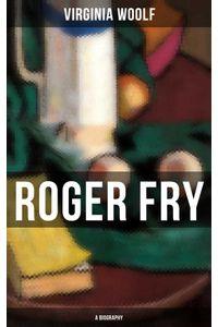 bw-roger-fry-a-biography-musaicum-books-9788027235162