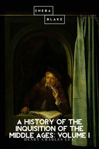 bw-a-history-of-the-inquisition-of-the-middle-ages-volume-i-sheba-blake-publishing-9783962178345