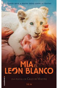 lib-mia-y-el-leon-blanco-roca-editorial-de-libros-9788417771782