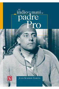bw-el-indio-que-mato-al-padre-pro-fondo-de-cultura-econmica-9786071602671