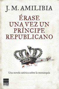 bw-eacuterase-una-vez-un-priacutencipe-republicano-principal-de-los-libros-9788494223457
