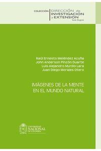 bw-imaacutegenes-de-la-mente-en-el-mundo-natural-universidad-nacional-de-colombia-9789587750003