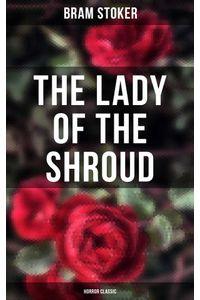 bw-the-lady-of-the-shroud-horror-classic-musaicum-books-9788027245178
