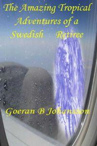 bw-the-amazing-tropical-adventures-of-a-swedish-retiree-goeran-b-johansson-9789198287912
