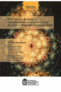 bw-en-el-camino-de-construir-una-universidad-para-todas-y-todos-acciones-y-reflexiones-en-discapacidad-universidad-nacional-de-colombia-9789587753172