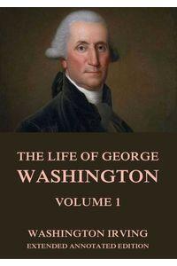 bw-the-life-of-george-washington-vol-1-jazzybee-verlag-9783849642167